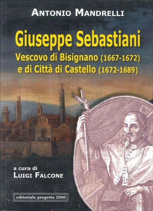 Giuseppe Sebastiani vescovo di Bisignano (1667-1672) e di Città di Castello (1672-1689)