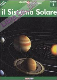 Il sistema solare. Pianeta Terra. Livello 3. Ediz. illustrata