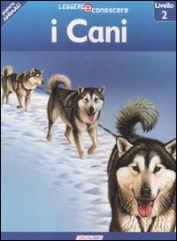 I cani. Pianeta animali. Livello 2. Ediz. illustrata
