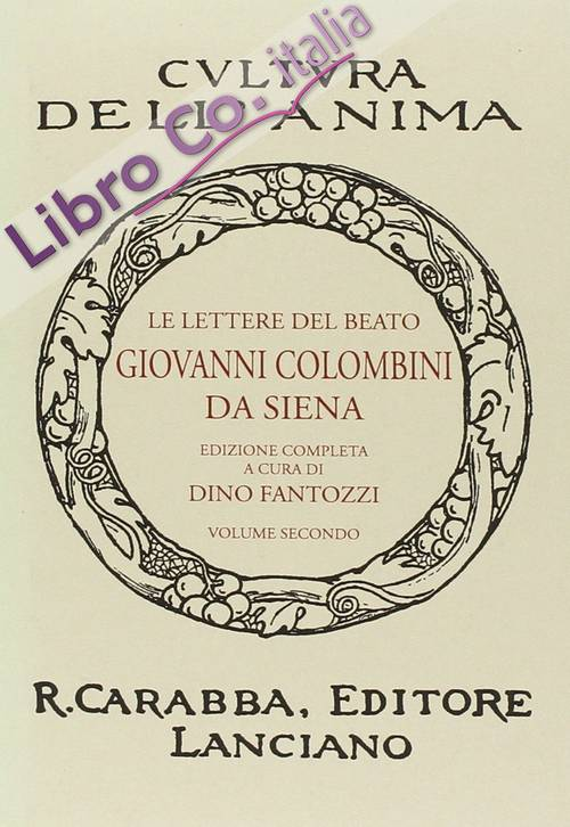 Le lettere del beato Giovanni Colombini da Siena. Vol. 2