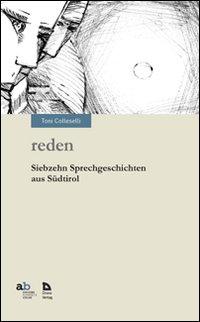 Reden. Siebzehn Sprechgeschichten Aus Südtirol