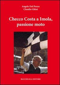 Checco Costa a Imola, passione moto. Con DVD
