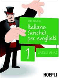 Italiano (anche) per svogliati. Vol. 1