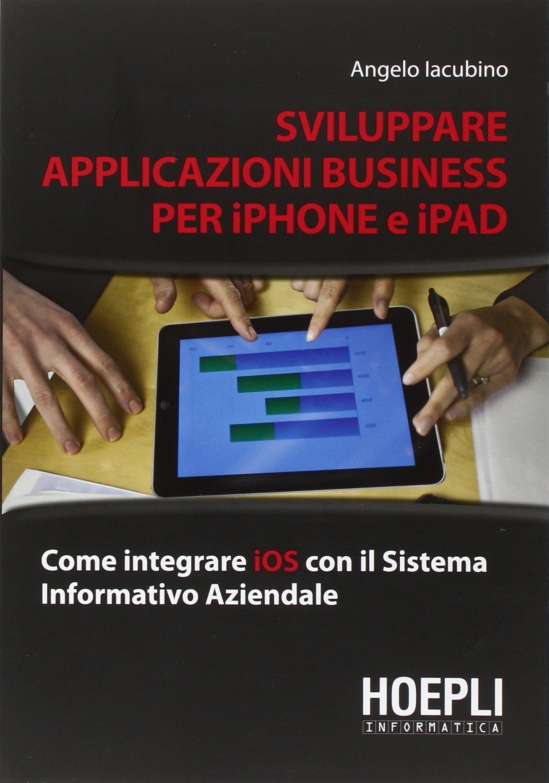 Sviluppare Applicazioni Business per iPhone e Ipad