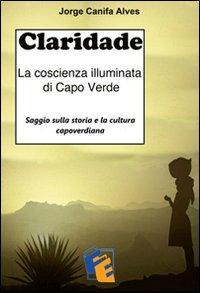 Claridade. La coscienza illuminata di Capo Verde