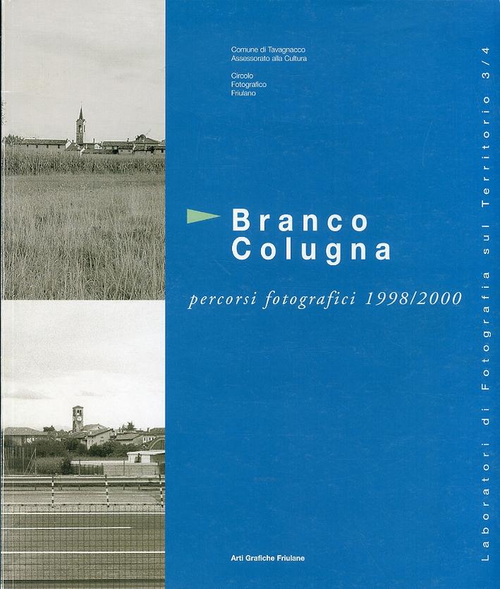 Branco Colugna. Percorsi fotografici 1998/2000