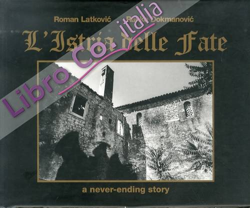L'Istria delle fate. A never-ending story