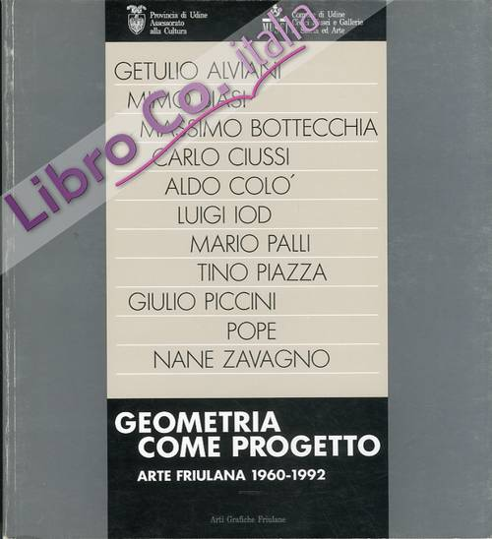 Geometria come progetto. Arte friulana 1960/1992