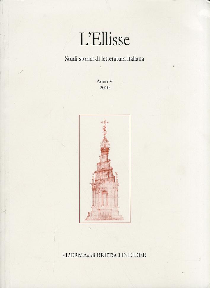 L'ellisse. Studi storici di letteratura italiana. 5. 2010