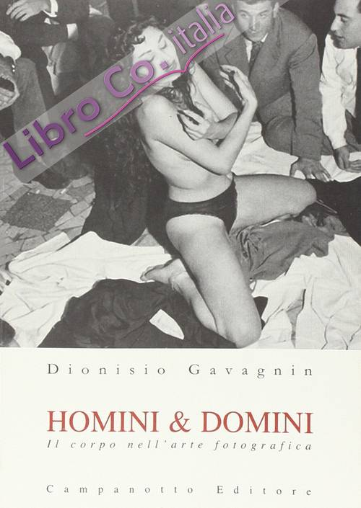 Homini & Domini. Il Corpo nell'Arte Fotografica