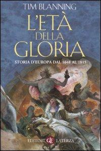 L'Età della Gloria. Storia d'Europa dal 1648 al 1815