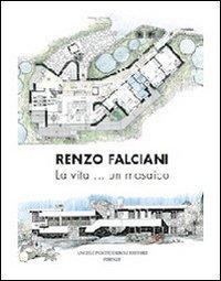 Renzo Falciani. La Vita... Un Mosaico