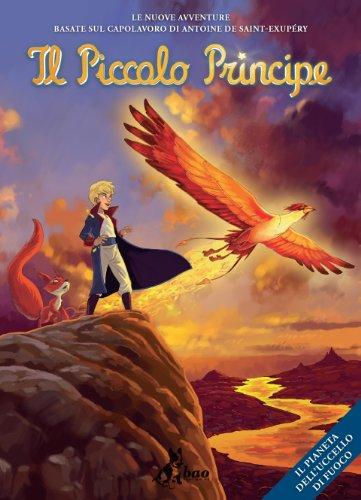 Il pianeta dell'uccello di fuoco. Il piccolo principe