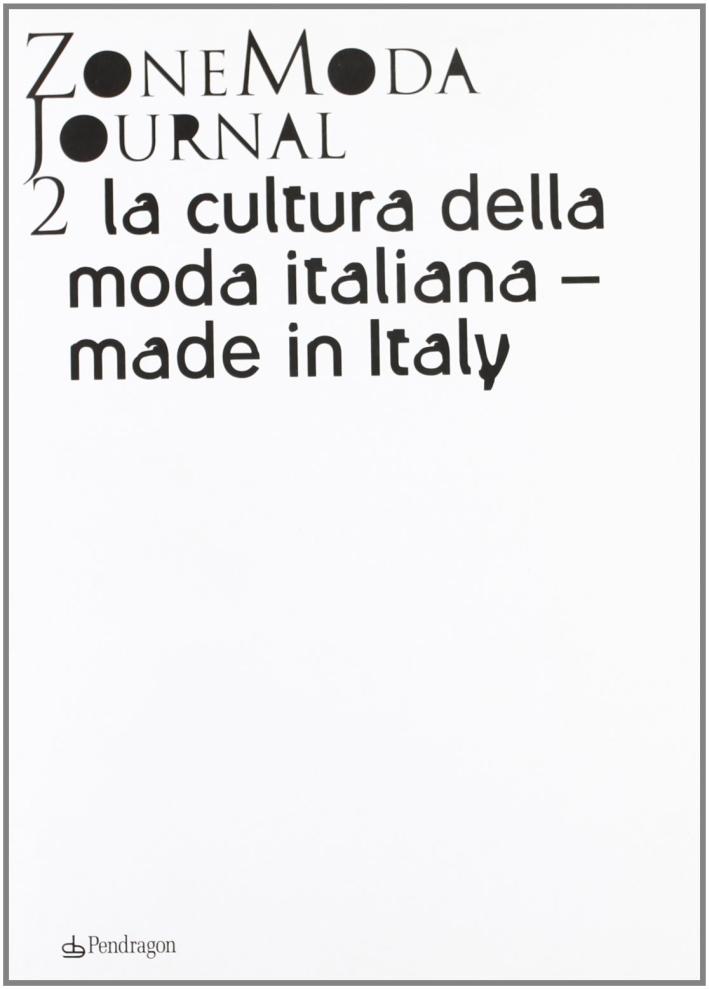 ZoneModa Journal. Ediz. italiana e inglese. Vol. 2: La cultura della moda italiana. Made in Italy