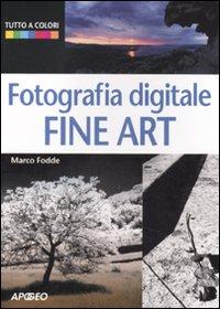 Fotografia digitale. Fine art