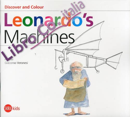 Discover and Colour. Leonardo's machines.
