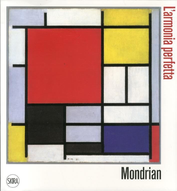 Piet Mondrian. L'Armonia Perfetta