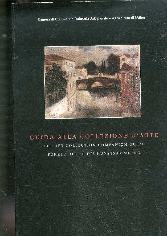 Guida alla collezione d'arte. The art collection companion guide. Fuhrer durch die kunstsammlung. [Edizione Italiano, Inglese, Tedesco].