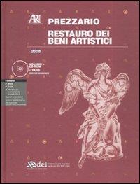 Restauro dei beni artistici. Prezzario 2008. Con CD-ROM.