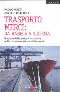 Trasporto merci: da Babele a sistema. Il valore della programmazione nella movimentazione delle merci
