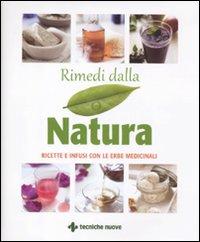 Rimedi dalla natura. Ricette e infusi dalle erbe medicinali