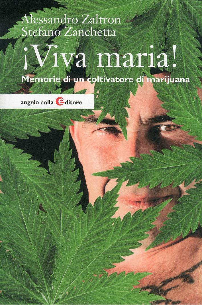 Viva maria! Memorie di un coltivatore di marijuana