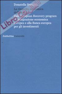 La rinascita economica dell'Europa. Dall'European Recovery program all'integrazione economica europea e alla Banca europea per gli investimenti