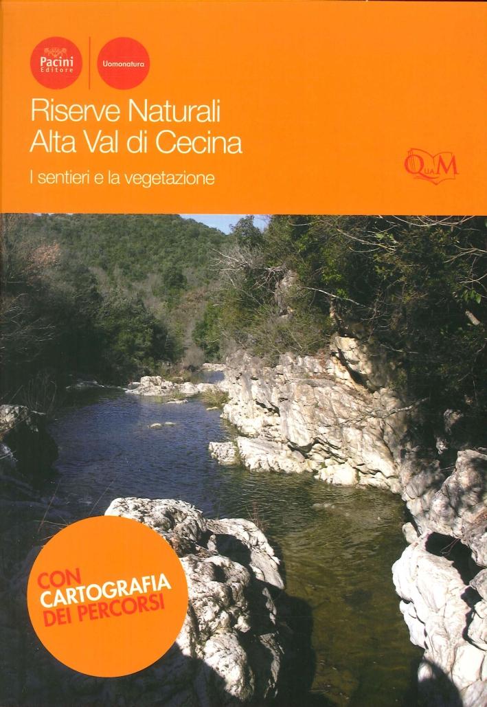 Riserve Naturali Alta Val di Cecina. I Sentieri e la Vegetazione