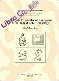 Integrated methodological approaches to the study of lithic technology