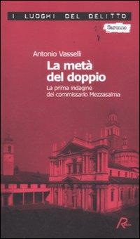 La metà del doppio. La prima indagine del commissario Mezzasalma. Le indagini del commissario Mezzasalma. Vol. 1