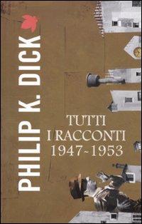 Tutti i racconti (1947-1953). Vol. 1