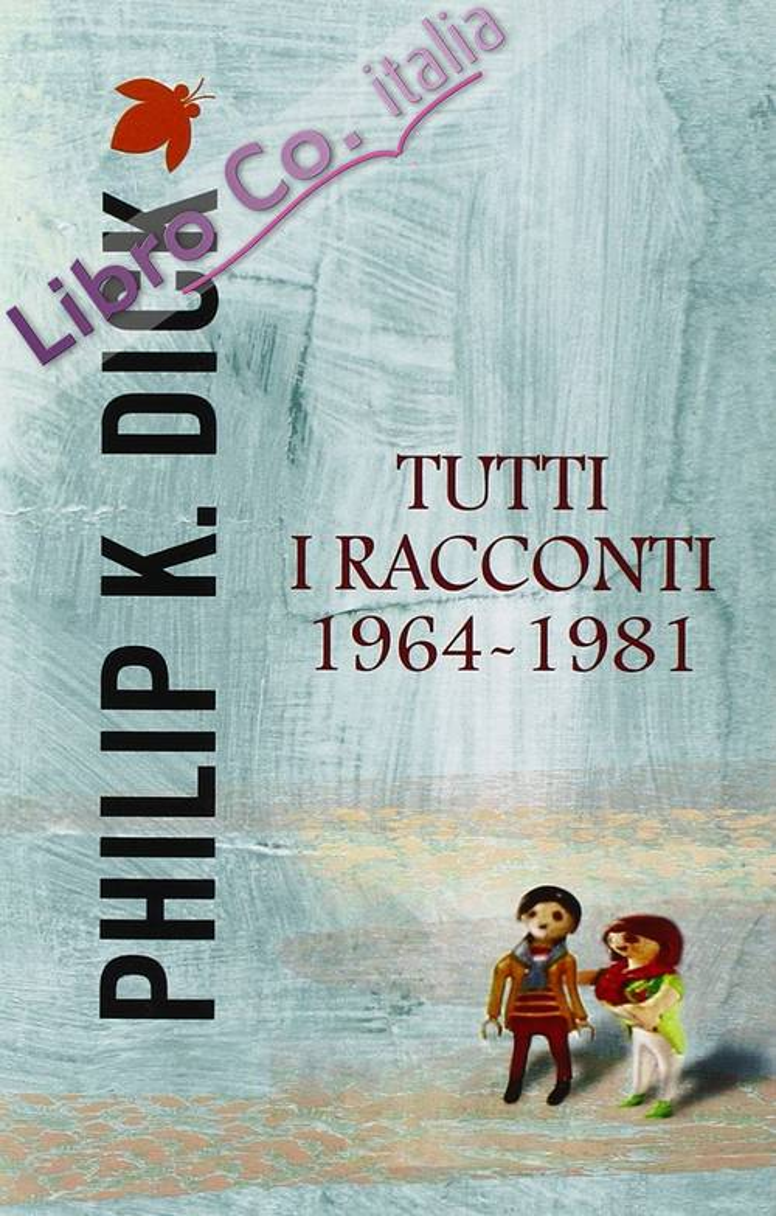 Tutti i racconti (1964-1981). Vol. 4