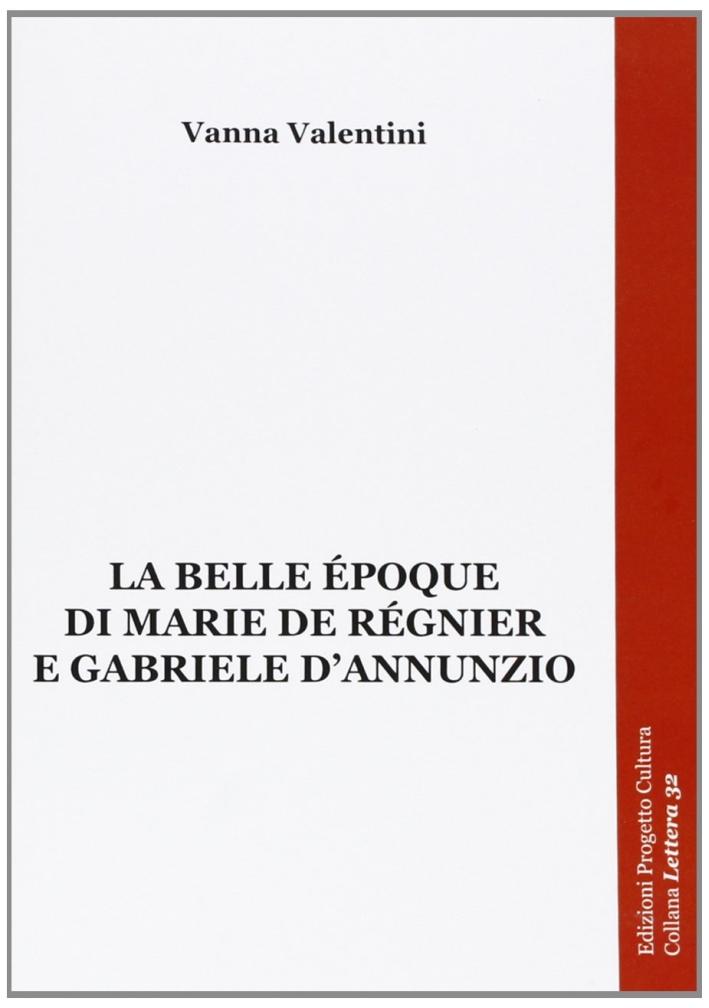 La belle époque di Marie de Réginer e Gabriele d'Annunzio