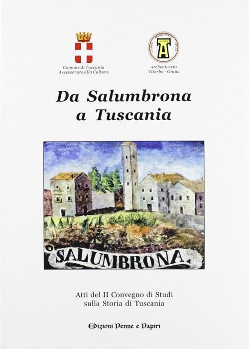 Da Salumbrona a Tuscania. Atti del 2° Convegno di studi sulla storia di Tuscania