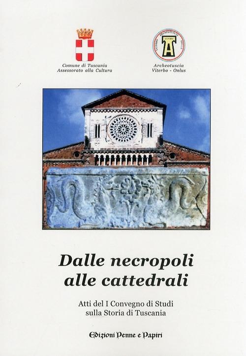 Dalle Necropoli alle Cattedrali