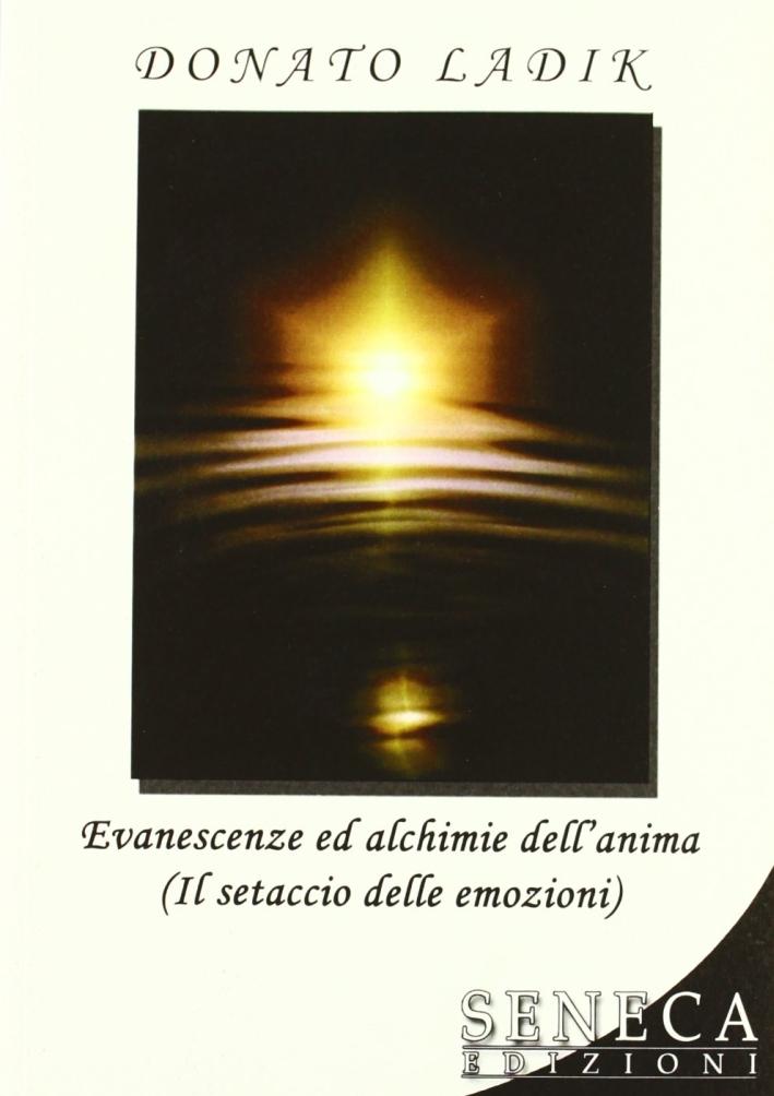 Evanescenze ed alchimie dell'anima (Il setaccio delle emozioni)