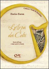L'arpa dei celti. Storia dell'arpa e degli arpisti in Irlanda