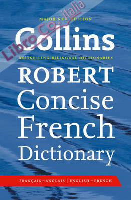 Collins Robert Concise French Dictionary.