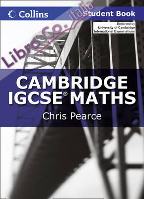 Cambridge IGCSE Maths Student Book.
