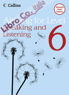 Level 6 Speaking and Listening.
