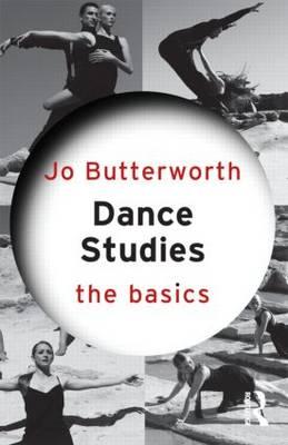 Dance Studies: The Basics.