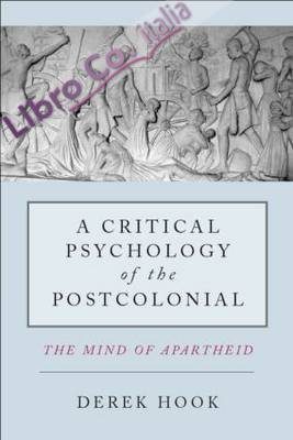 Critical Psychology of the Post-Colonial.