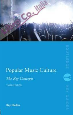 Popular Music Culture: The Key Concepts.