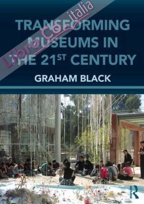 Transforming Museums in the 21st Century.
