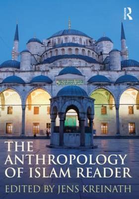 Anthropology of Islam Reader.