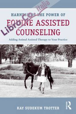 Harnessing the Power of Equine Assisted Counseling.