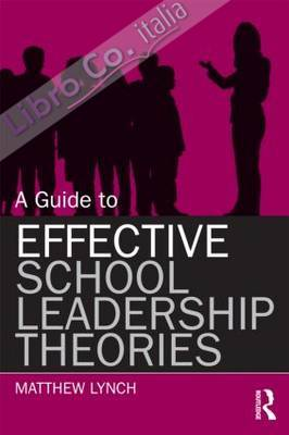 Guide to Effective School Leadership Theories.