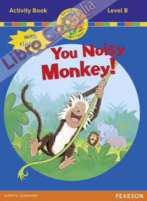 Jamboree Storytime Level B: You Noisy Monkey Activity Book w.