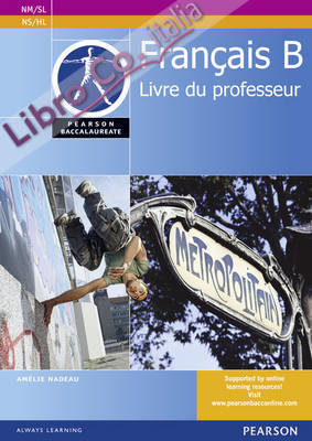 Pearson Baccalaureate Francais B Teacher's Book for the IB D.