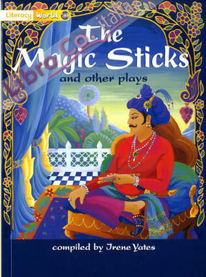Literacy World Stage 1 Fiction: Magic Sticks and Other Plays.